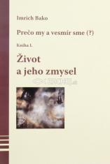Život a jeho zmysel - Kniha I.