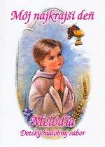 Môj najkrajší deň - Melódia. Detský hudobný súbor