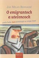 O emigrantoch a utečencoch - Prečo ľudia (ne)odchádzajú zo svojej vlasti