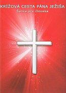 Krížová cesta Pána Ježiša - Šanca pre človeka