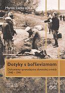 Dotyky s boľševizmom - Dokumenty spravodajstva slovenskej armády (1940 – 1941)