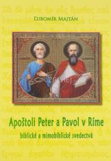 Apoštoli Peter a Pavol v Ríme - Biblické a mimobiblické svedectvá