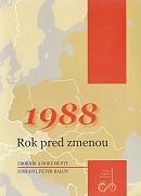 1988 – Rok pred zmenou - Zborník a dokumenty