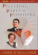 Prezident, papež a premiérka - Trojice, která změnila svět