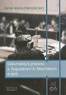 Dokumenty k procesu s Augustinom A. Machalkom a spol.