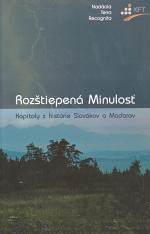 Rozštiepená Minulosť - Kapitoly z histórie Slovákov a Maďarov
