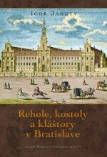 Rehole, kostoly a kláštory v Bratislave