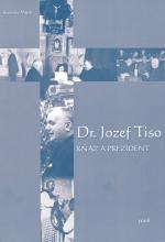 Dr. Jozef Tiso - Kňaz a prezident
