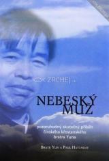 Nebeský muž - Pozoruhodný skutečný příběh čínskeho křestanského brata Yuna