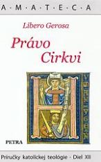 Právo Cirkvi - Príručky katolíckej teológie - Diel XII