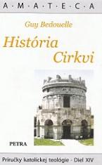 História Cirkvi - Príručky katolíckej teológie - Diel XIV