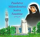 Posolstvo milosrdenstva - Sestra Faustína
