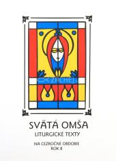 Svätá Omša (cezročné obdobie - rok B) - Liturgické texty