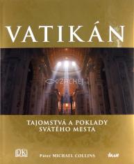 Vatikán - Tajomstvá a poklady svätého mesta - Obrazový portrét jedného z najväčších umeleckých centier sveta