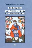 Ľudový kult svätých patrónov na západnom Slovensku
