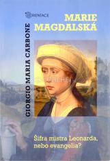 Marie Magdalská - Šifra mistra Leonarda nebo evangelia?