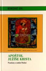 Apoštol Ježíše Krista - Promluvy o svatém Pavlovi