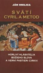 Svätí Cyril a Metod - Horliví hlásatelia Božieho slova a verní pastieri Cirkvi