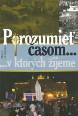 Porozumieť časom, v ktorých žijeme (+CD) - Bratislavský Veľký piatok