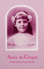 Anna de Guigné - Sväté dieťa z Francúzka