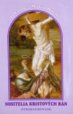Nositelia Kristových rán - Stigmatizovaní