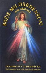 Božie milosrdenstvo - naša záchrana - Fragmenty z denníčka sestry M. Faustíny Kowalskej
