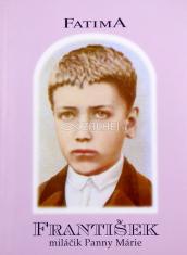Fatima - František - Miláčik Panny Márie