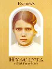 Fatima - Hyacinta - Miláčik Panny Márie