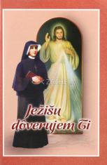 Ježišu, dôverujem Ti! - Vybrané modlitby svätej sestry Faustíny