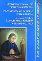 Obdivuhodné tajomstvo presvätého ruženca... - Sväté metódy ako sa modliť ruženec... Ľudovít Maria Grignion z Montfortu/skica