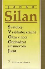 Janko Silan - Svätoboj, V zakliatej krajine, Oáza v noci, Odchádzať s úsmevom, Judit