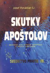Skutky apoštolov - Svedectvo pravde VII.
