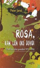 Rosa, kam len oko dovidí - (Profilový výber poviedok 1972 - 1996)