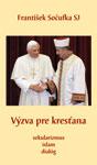Výzva pre kresťana - sekularizmus, islam, dialóg