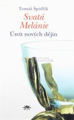 Svatá Melánie - Úsvit nových dějin