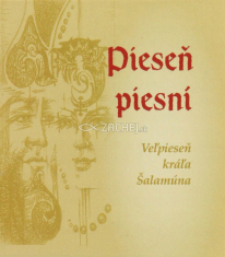 Pieseň piesní - Veľpieseň kráľa Šalamúna