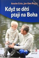 Když se děti ptají na Boha - Spirituální výchova v rodině