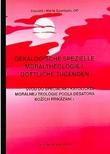 Úvod do špeciálnej katolíckej morálnej teológie podľa Desatora Božích prikázaní I. Dekalogische Spezielle Moraltheologie I. Gött