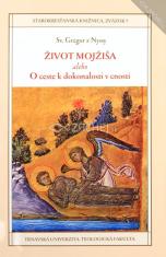 Život Mojžiša alebo O ceste k dokonalosti v cnosti - Starokresťanská knižnica, zväzok 5