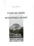Úvod do dejín byzantskej hudby