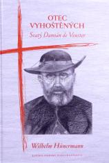 Otec vyhoštěných - Svatý Damián de Veuster