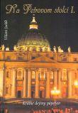 Na Petrovom stolci I. - Krátke dejiny pápežov