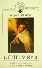 Učitel víry II - Má svatý Jan od Kříže ještě co říci dnešní době?