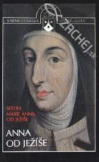 Anna od Ježíše - zakladatelka Karmelu ve Francii a v Belgii