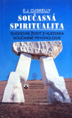 Současná spiritualita - Duchovní život z hlediska moderní psychologie