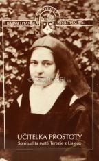 Učitelka prostoty - Spiritualita svaté Terezie z Lisieux