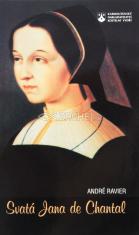 Svatá Jana de Chantal - Jeanne-Françoise Frémyot, baronka de Chantal.  Její přirozenost a její milost