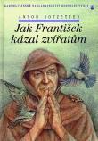 Jak František kázal zvířatům