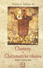 Charizmy a charizmatická obnova - Biblická a teologická štúdia
