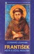 František - mistr a učitel modlitby
